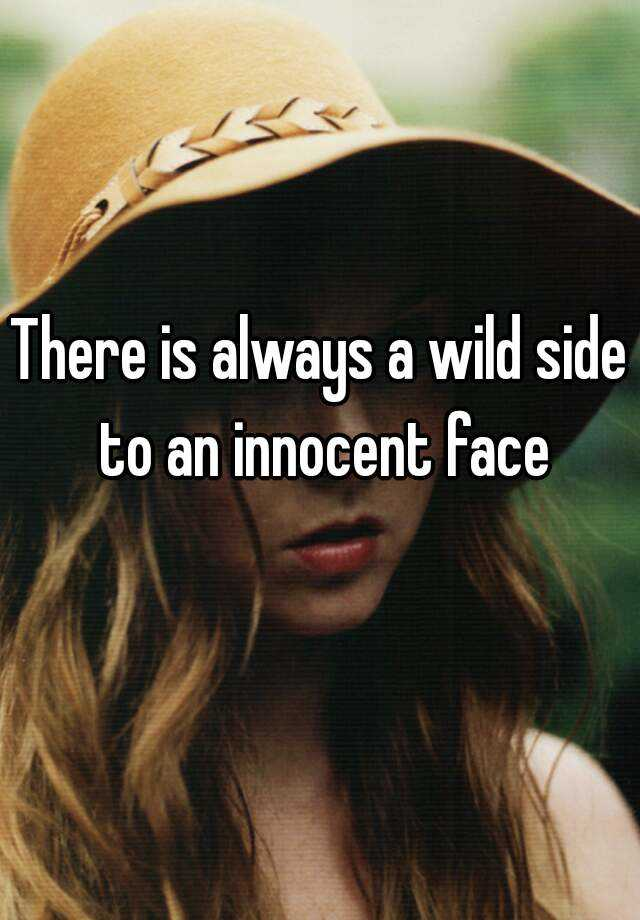 fdd7ee9d71679 There is always a wild side to an innocent face