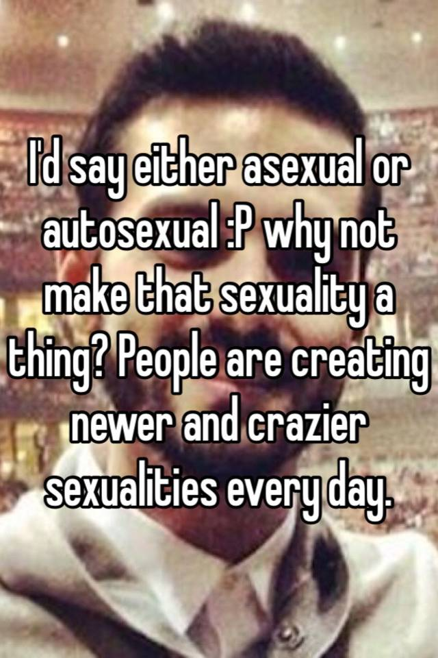 Autosexual asexual