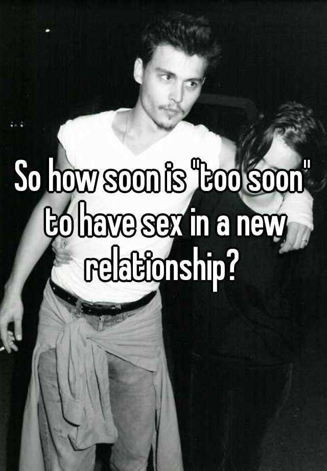 sex too soon in a new relationship