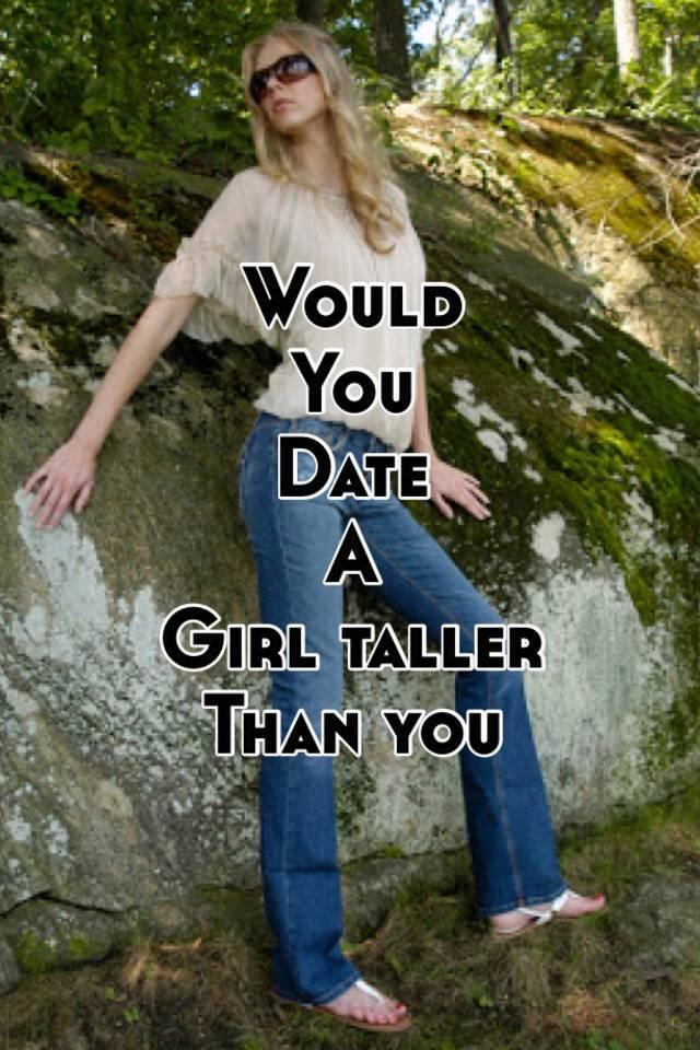 Dating girl taller than you
