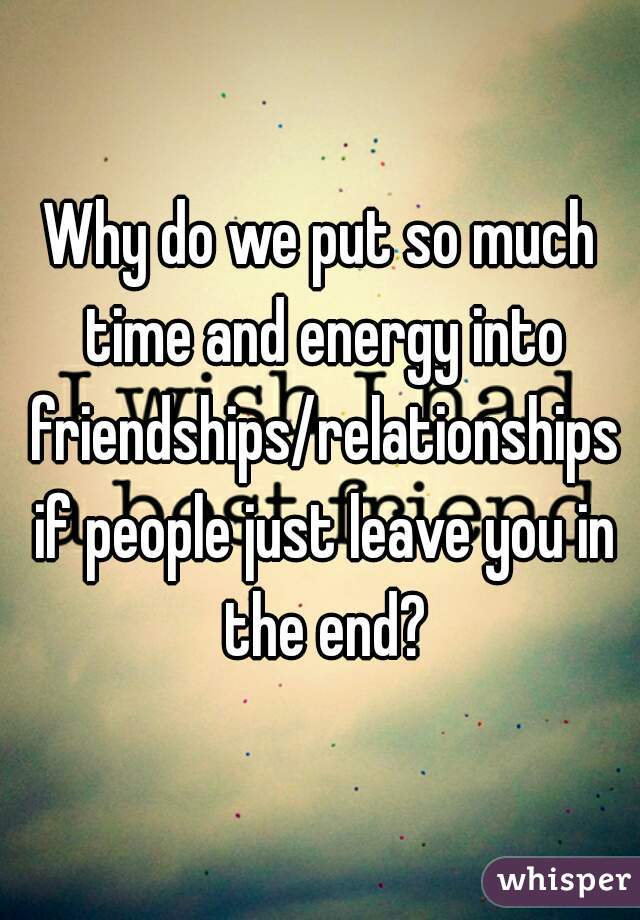 Why friendships end