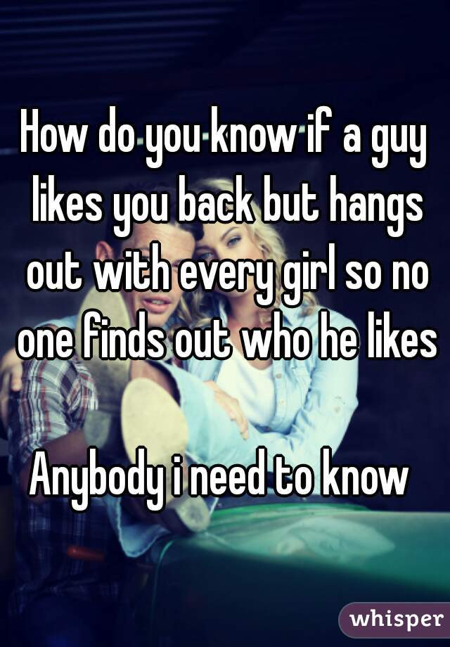 How could you know if a guy likes you