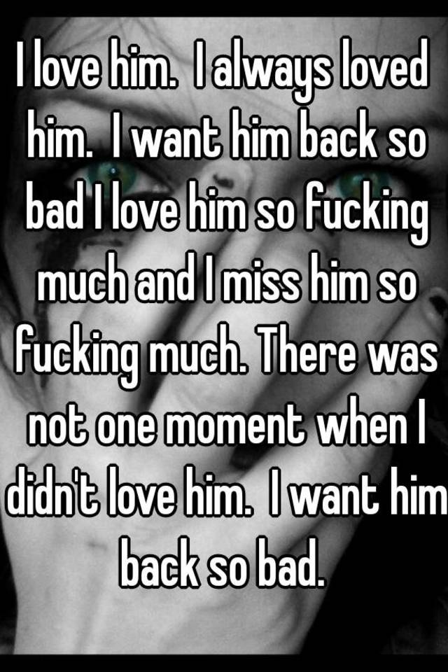 when you want him back