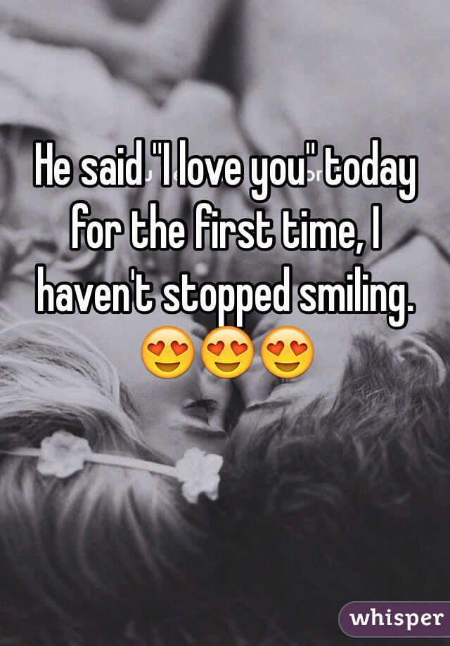 He said i love you first