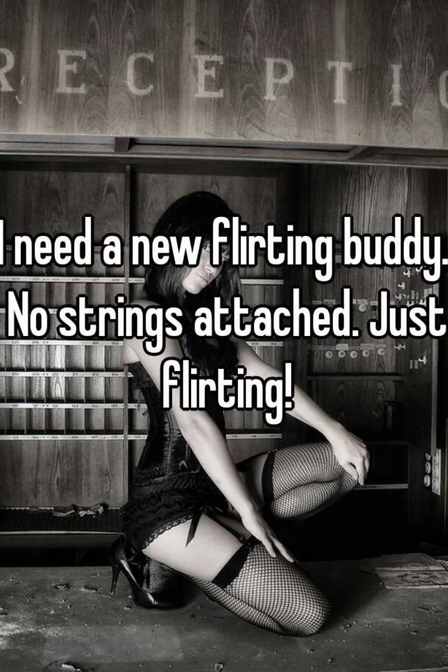 No strings flirting