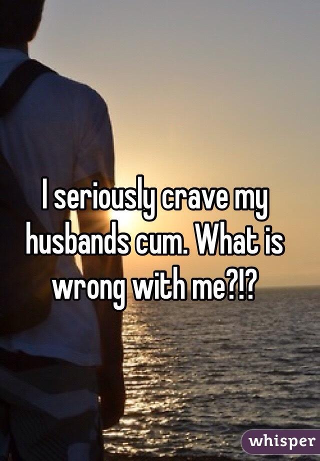 my cum love I husbands