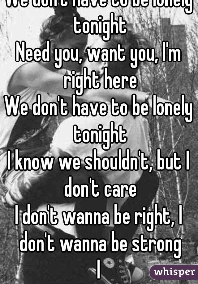 we don t have to be lonely