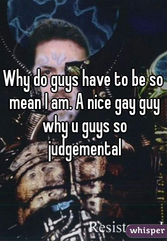 Why Are Gay Guys So Nice