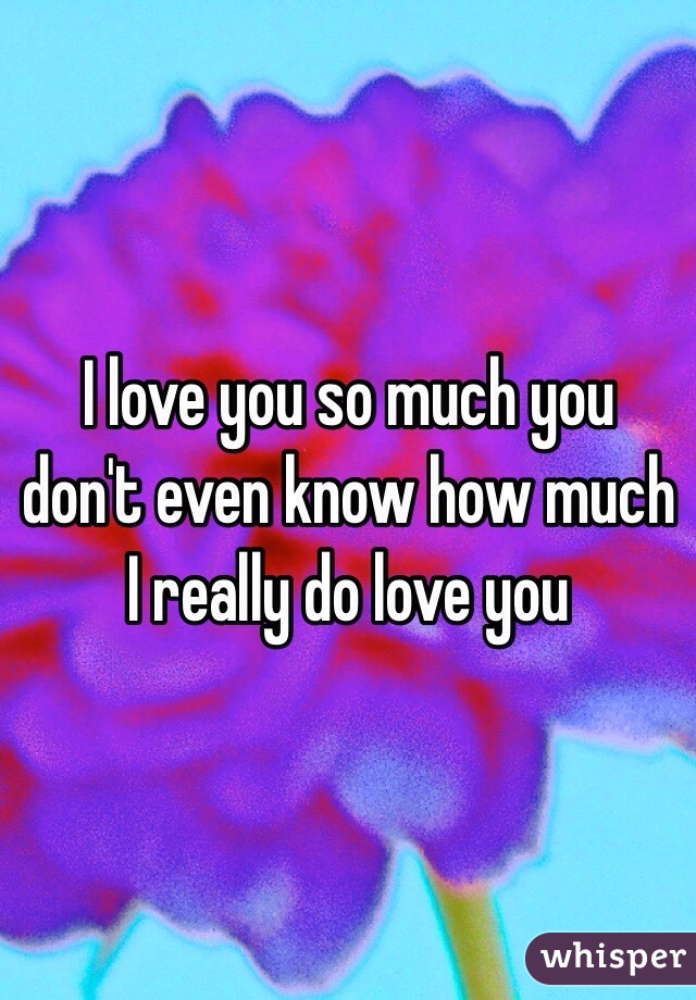 You I Don Love You T So Know