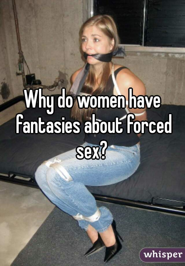 Fantasies wife with sex Forced
