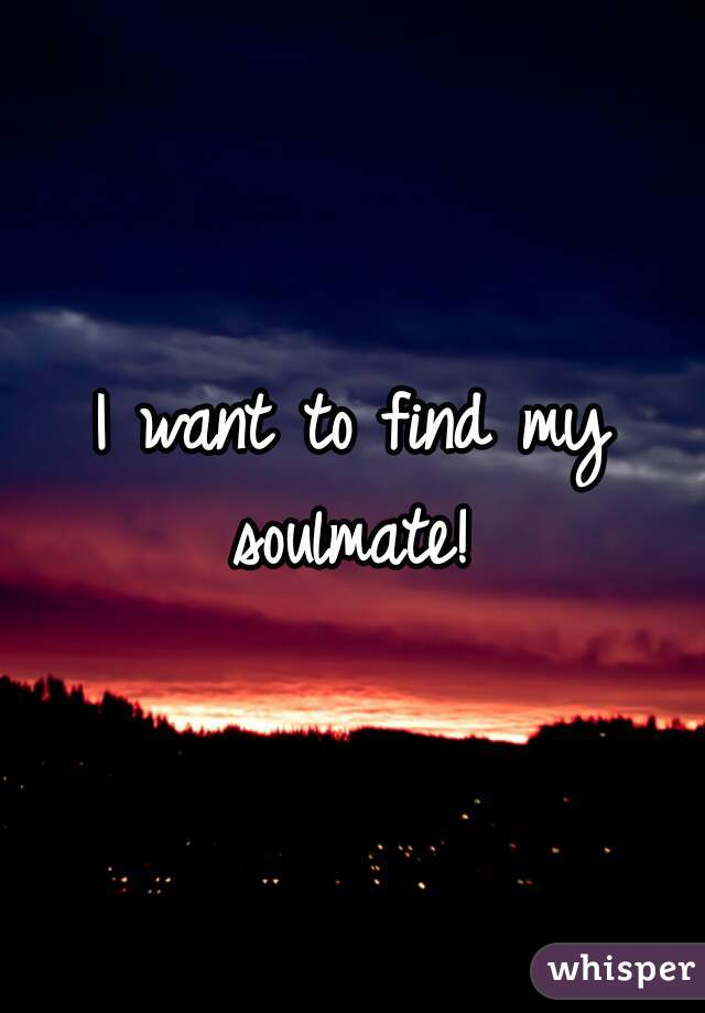 I Want To Meet My Soulmate