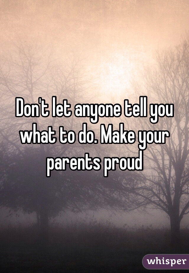 how to make your parents proud