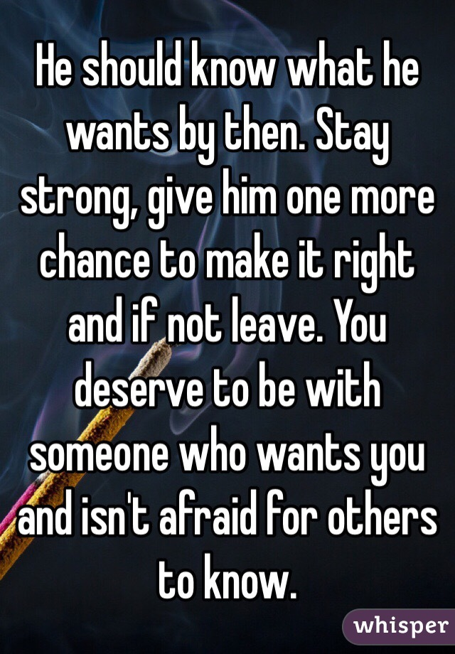 Him To Wants When Make Leave To He How Stay