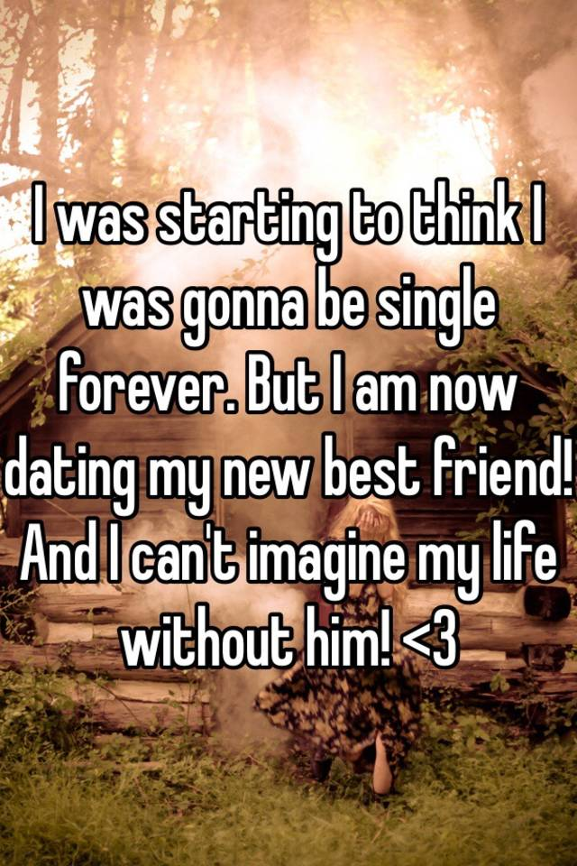 Forever single without dating