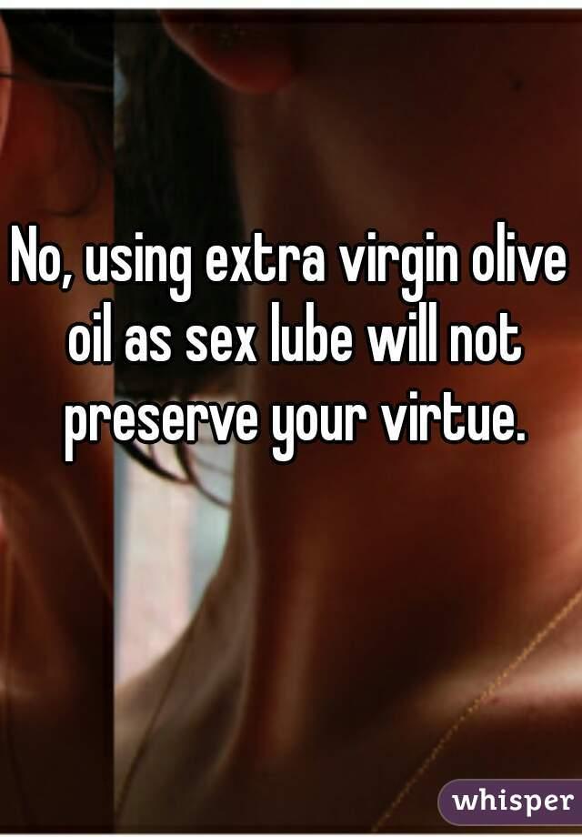 Olive oil safe for sex