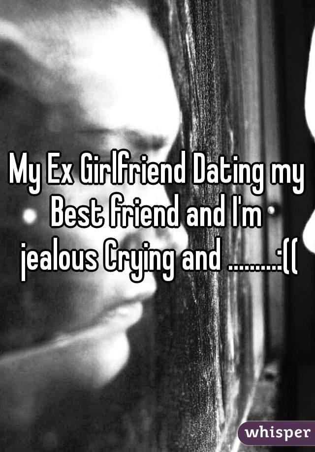 Friend Dating Ex Girlfriend My Best