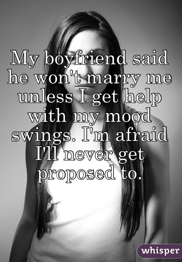 Why my bf wont marry me