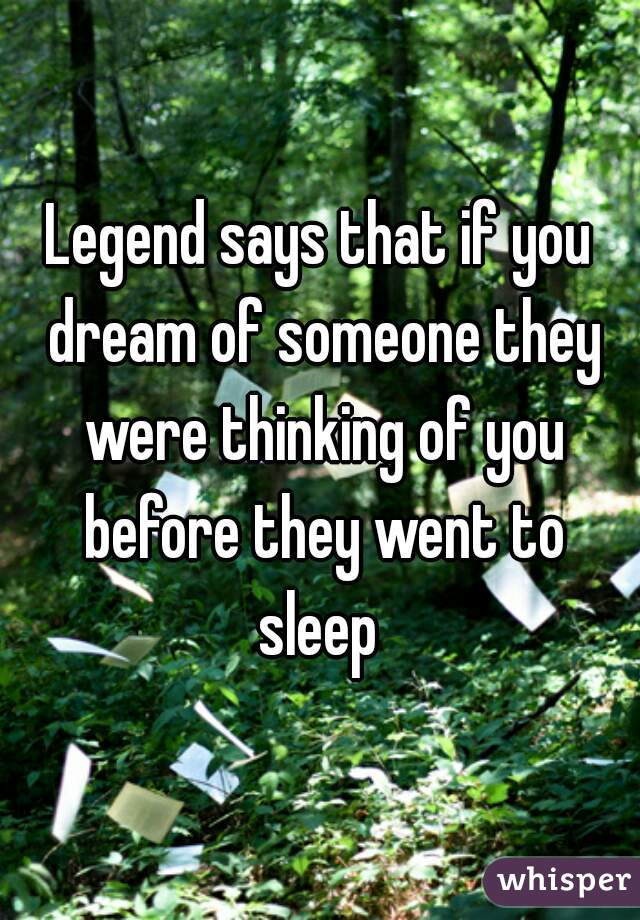If you dream about someone are they thinking of you