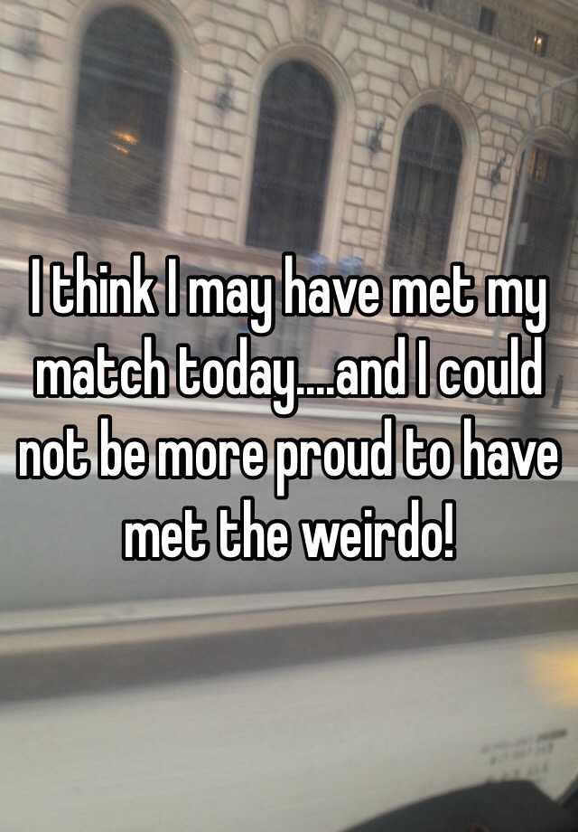 Meet my match