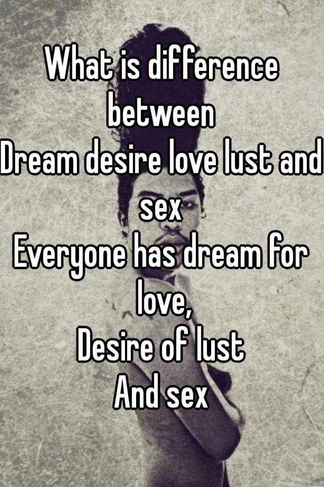 Difference between desire and lust