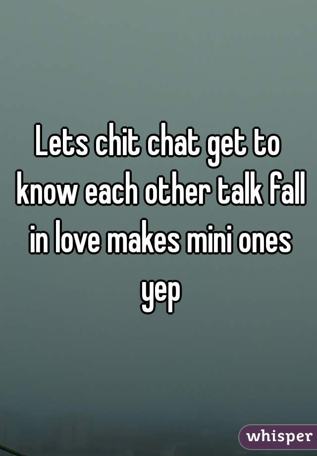 lets chit chat