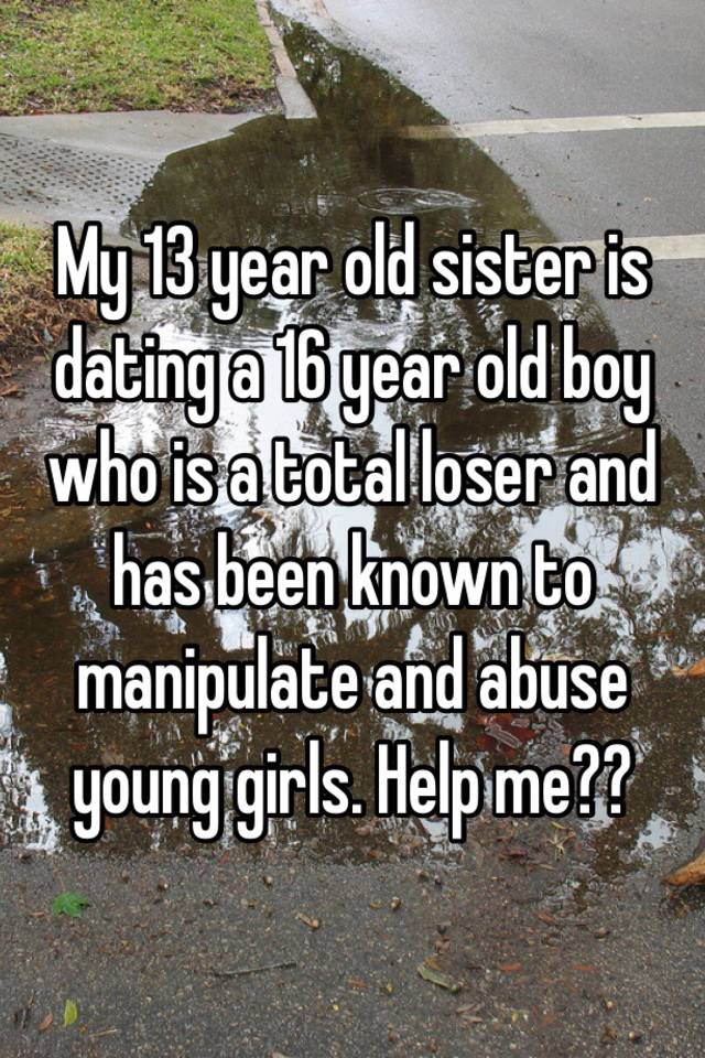 16 year old boy dating 13 year old