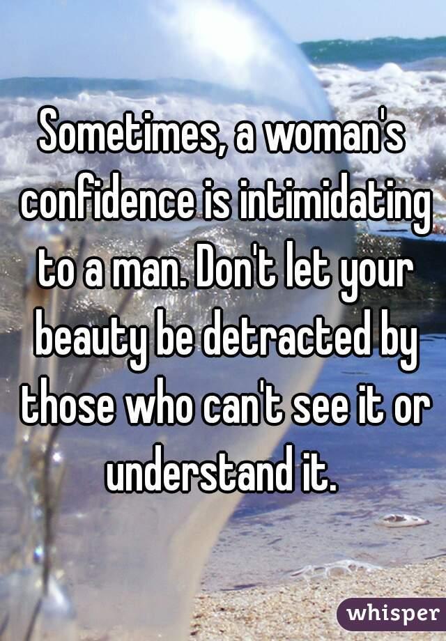 Confidence intimidating