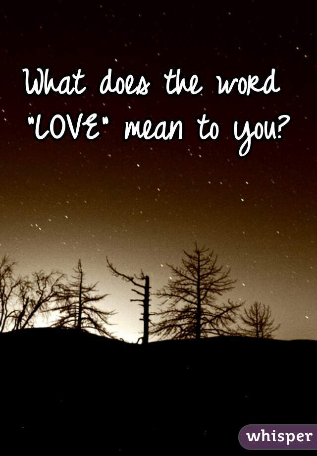 What does the word love mean