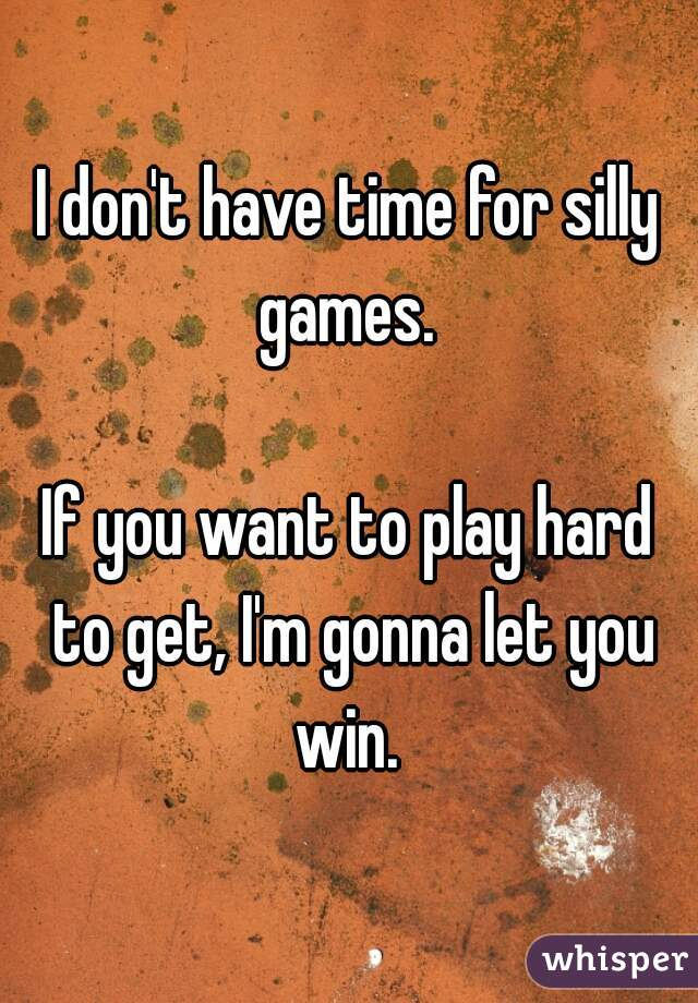 Should you play hard to get