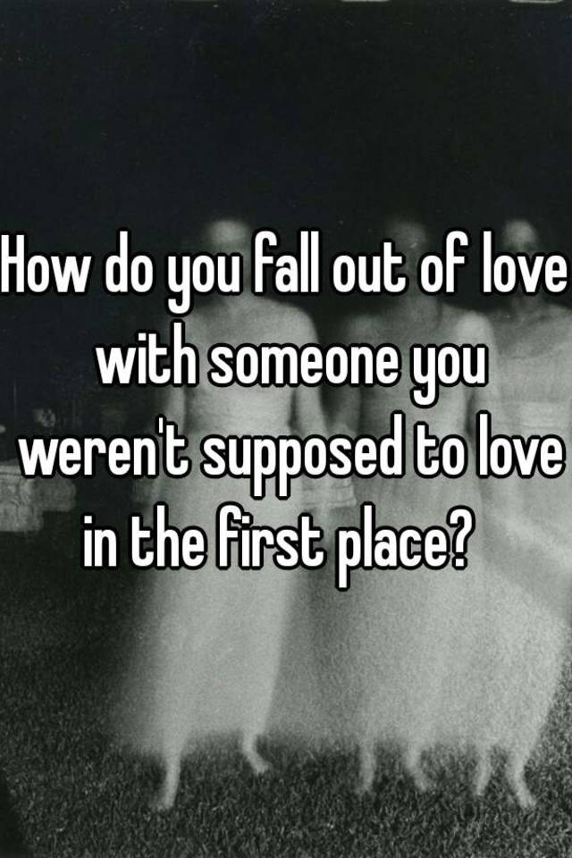 Out Someone With Love Of You Do Fall How