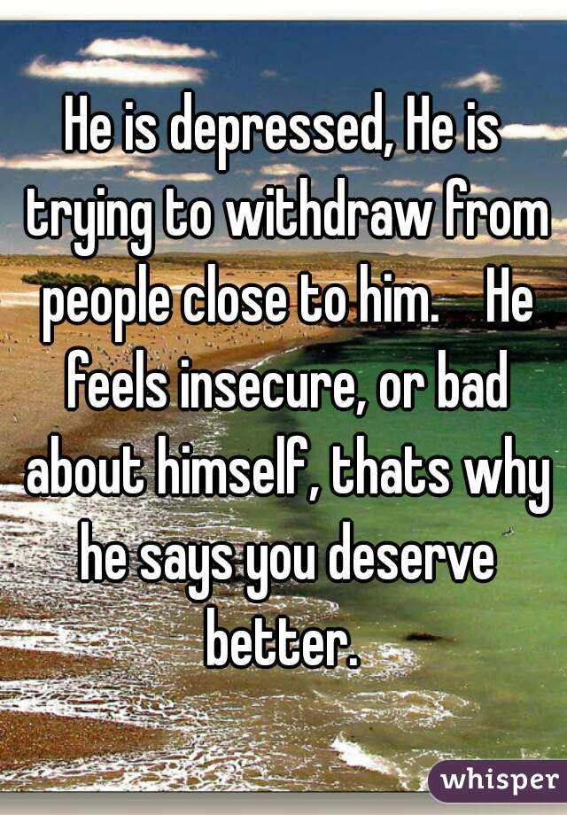 Better Deserve A When Says You Man