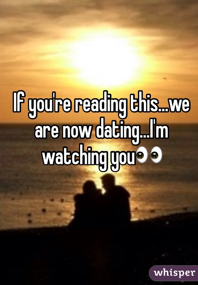 We Now If Youre This Dating Are Reading