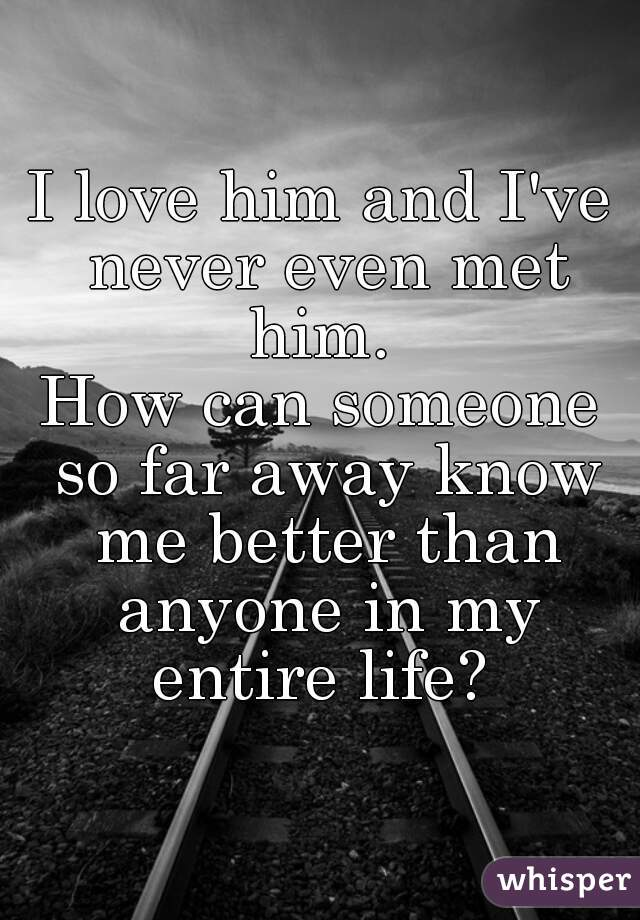 In love with someone who lives far away