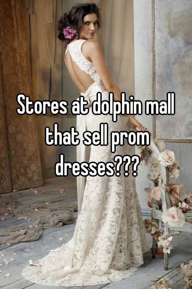 Stores At Dolphin Mall That Sell Prom Dresses