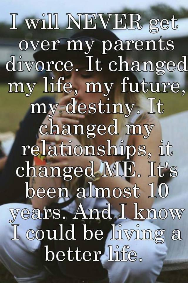 Was my life better before my divorce