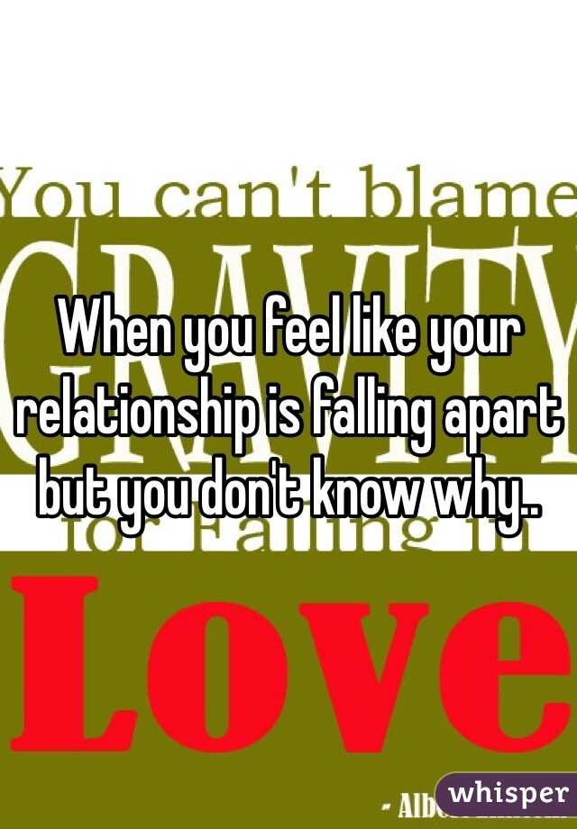 What To Do When Your Relationship Is Falling Apart My Relationship