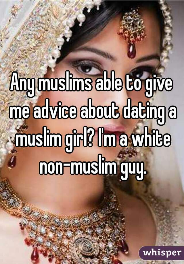 Non muslim dating muslim girl