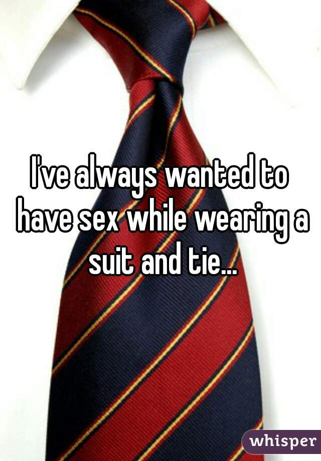 Sex in a suit and tie