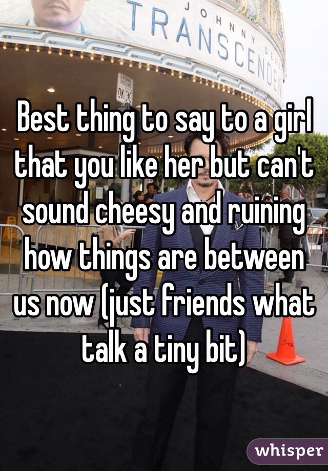 Things To Say To A Girl You Like