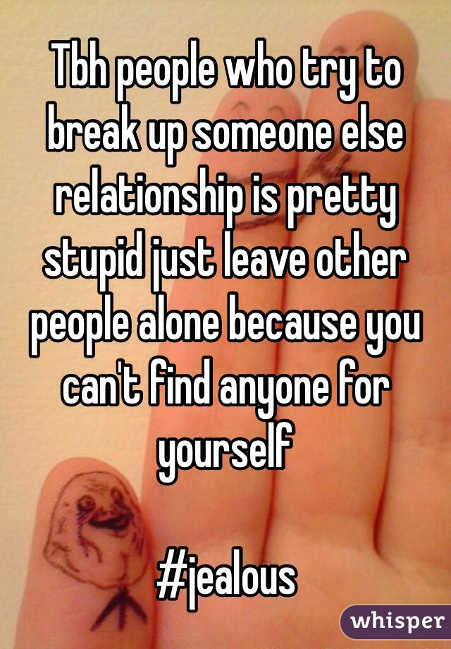 How to break up a relationship for someone else