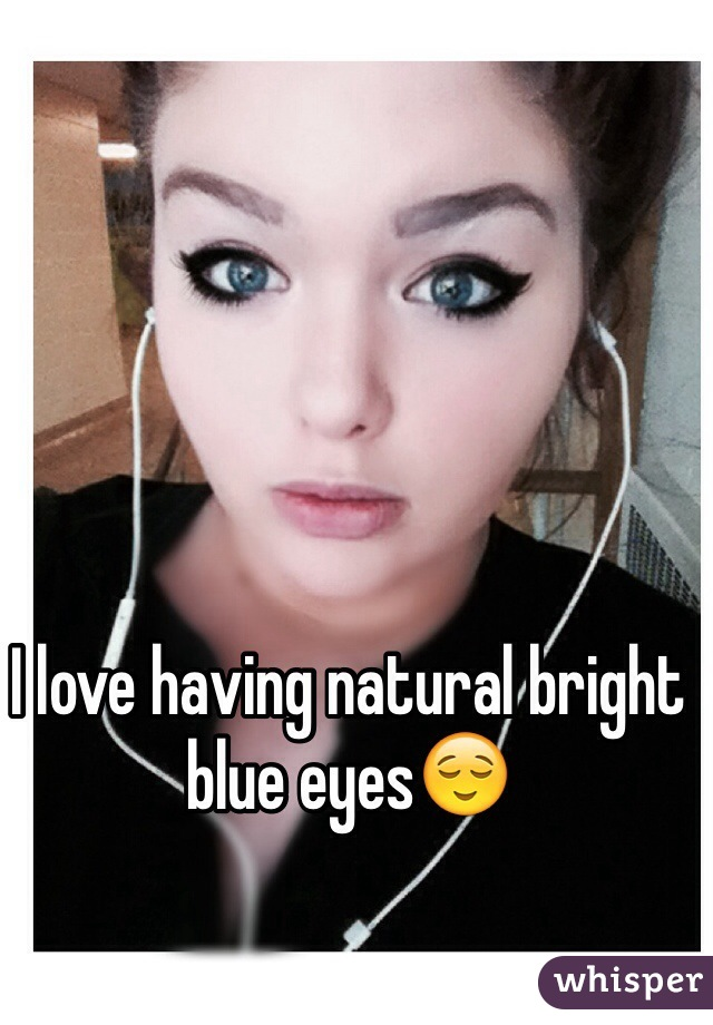 2019 year looks- Bright Natural blue eyes