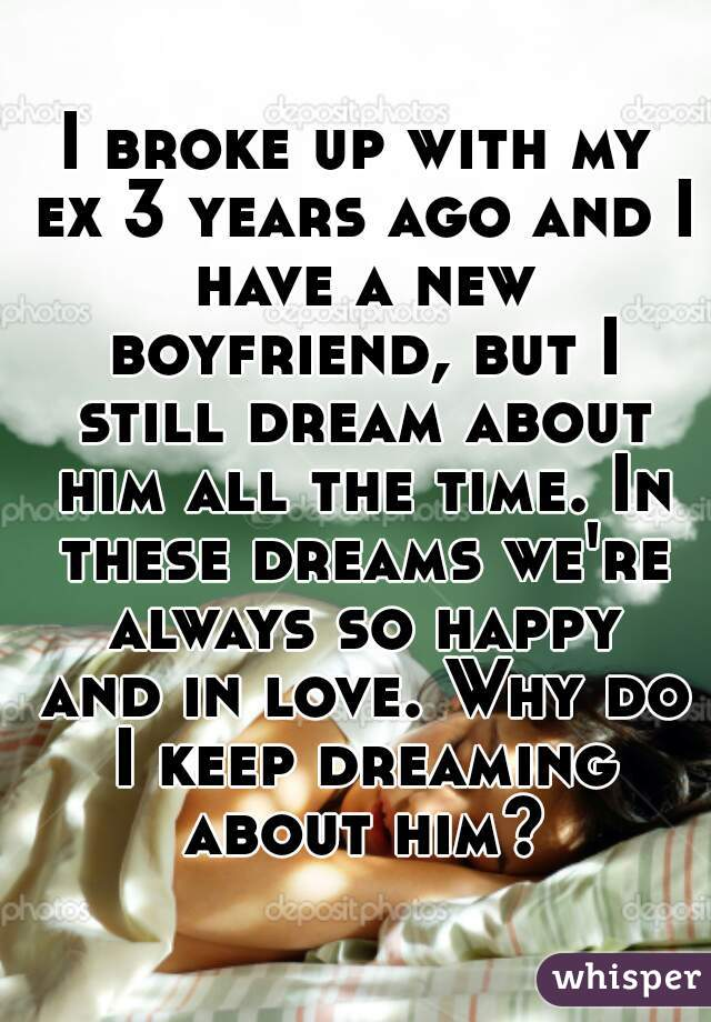 why do i keep dreaming of my ex boyfriend