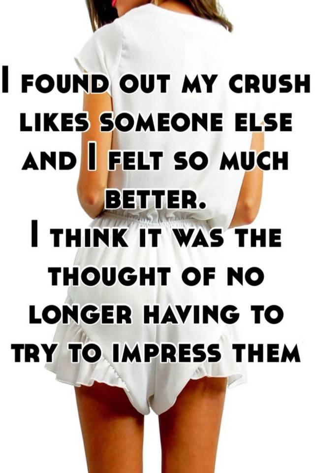 I think my crush likes someone else