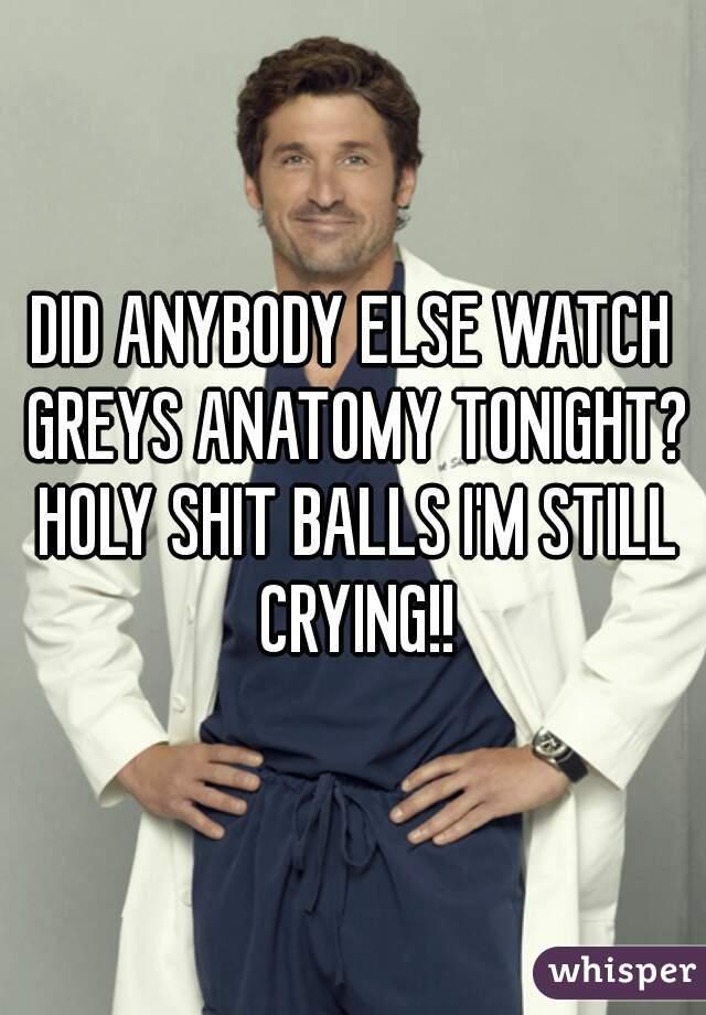 DID ANYBODY ELSE WATCH GREYS ANATOMY TONIGHT? HOLY SHIT BALLS I\'M ...