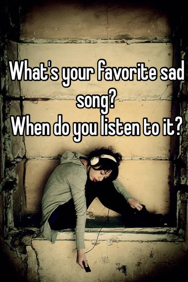 Whats a really sad song