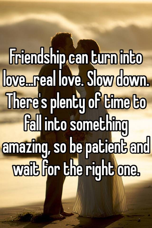 Can friendship turn into romance