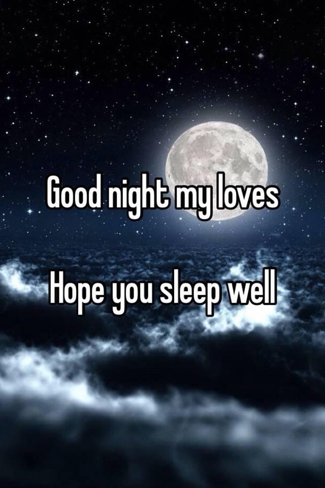 good night my loves hope you sleep well