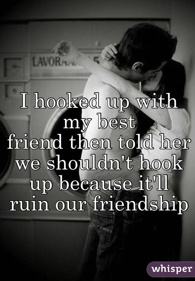 Is Hookup A Friend A Good Idea