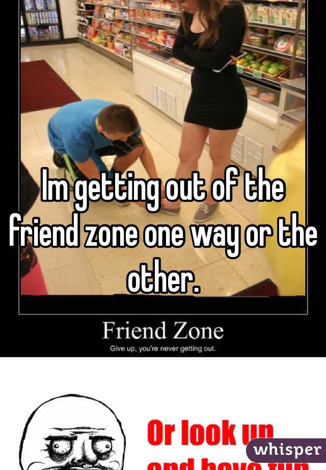 To The Out Friend Zone Of Ways Get