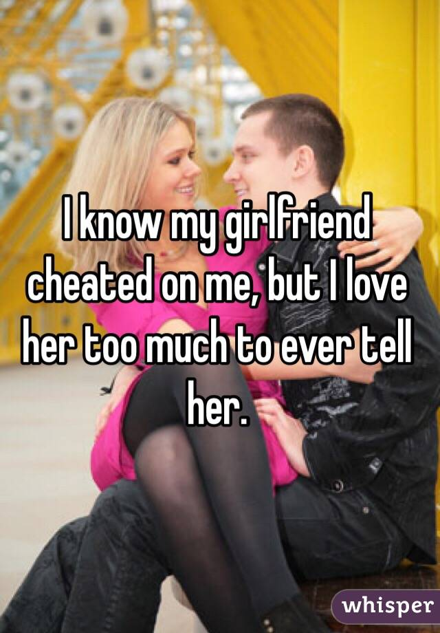 cheating me to girlfriend on admitted My